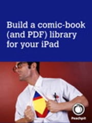 Build a comic-book (and PDF) library for your iPad ebook by Michael E. Cohen,Dennis R. Cohen,Lisa L. Spangenberg