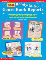 24 Ready-to-Go Genre Book Reports: Engaging Activities With Reproducibles, Rubrics, and Everything You Need to Help Students Get the Most Out of Their ebook by Ludwig, Susan
