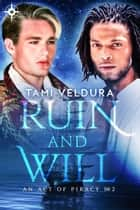 Ruin And Will ebook by Tami Veldura