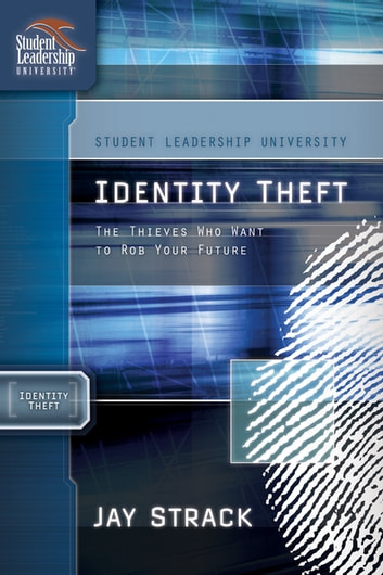 Identity Theft - The Thieves Who Want to Rob Your Future ebook by Jay Strack