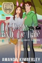 The Turtle and the Hare - FUC Academy, #10 ebook by Amanda Kimberley