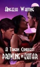 A Trigon Conquest: Prowling in Esotar ebook by Angelia Whiting