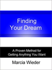 Finding Your Dream ebook by Marcia Wieder