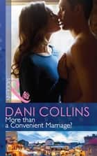 More than a Convenient Marriage? (Mills & Boon Modern) ebook by Dani Collins