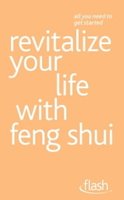 Revitalize Your Life with Feng Shui: Flash ebook by Richard Craze,Roni Jay