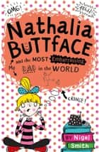 Nathalia Buttface and the Most Embarrassing Dad in the World (Nathalia Buttface) ebook by Nigel Smith