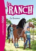 Le Ranch 08 - Le tournoi ebook by Télé Images Kids