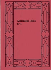 Alarming Tales n° 1 ebook by Jack Kirby