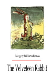 The Velveteen Rabbit ebook by Margery Williams