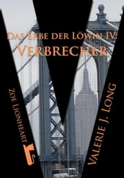 Das Erbe der Löwin IV: Verbrecher ebook by Valerie J. Long