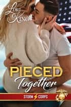 Pieced Together ebook by Lori King