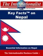 Key Facts on Nepal - Essential Information on Nepal ebook by Patrick W. Nee