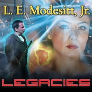 Legacies audiobook by L. E. Modesitt Jr.