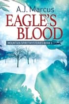 Eagle's Blood ebook by A.J. Marcus