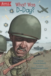 What Was D-Day? ebook by Patricia Brennan Demuth,David Grayson Kenyon,Scott Anderson