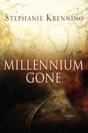 MILLENNIUM GONE - A Novel ebook by Stephanie Krenning