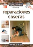 Reparaciones caseras ebook by Francesco Poggi
