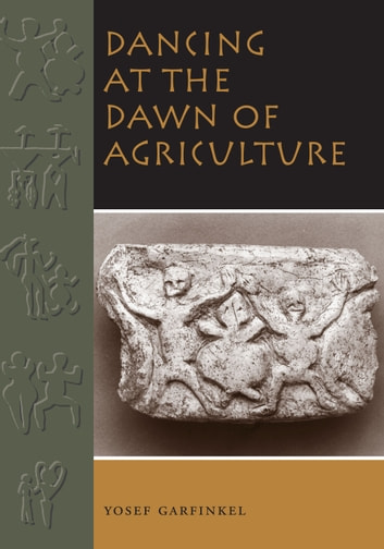 Dancing at the dawn of agriculture ebook by yosef garfinkel dancing at the dawn of agriculture ebook by yosef garfinkel fandeluxe Images