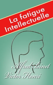 La Fatigue intellectuelle ebook by Kobo.Web.Store.Products.Fields.ContributorFieldViewModel