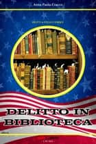 DELITTO IN BIBLIOTECA ebook by Anna Paola Cracco