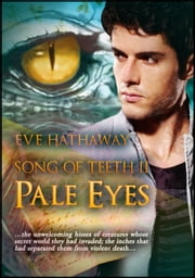 Pale Eyes: Song of Teeth 2 - Song of Teeth ebook by Eve Hathaway