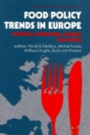 Food Policy Trends in Europe: Nutrition, Technology, Analysis and Safety ebook by Deelstra, H