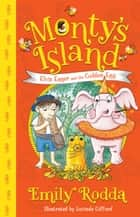 Elvis Eager and the Golden Egg: Monty's Island 3 ebook by Emily Rodda, Lucinda Gifford