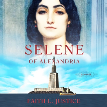 Selene of Alexandria audiobook by Faith L. Justice