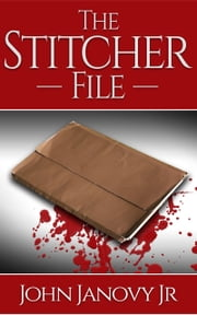 THE STITCHER FILE ebook by John Janovy, Jr.