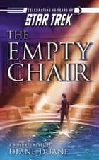 Star Trek: The Original Series: Rihannsu: The Empty Chair ebook by Diane Duane