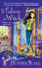 It Takes a Witch - A Wishcraft Mystery 電子書 by Heather Blake