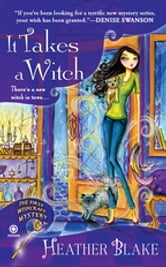 It Takes a Witch - A Wishcraft Mystery ebook by Heather Blake