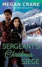 Sergeant's Christmas Siege ebook by Megan Crane