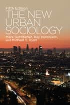 The New Urban Sociology 電子書籍 by Michael T. Ryan, Ray Hutchison, Mark Gottdiener