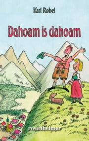 Dahoam is dahoam ebook by Karl Robel