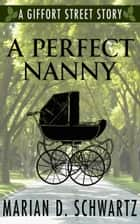 A Perfect Nanny ebook by Marian D. Schwartz