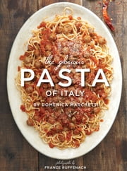 The Glorious Pasta of Italy ebook by Domenica Marchetti,France Ruffenach