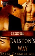 Ralston's Way ebook by Talia Carmichael