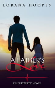A Father's Love ebook by Lorana Hoopes
