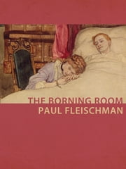 The Borning Room ebook by Paul Fleischman,Jeanine Kane