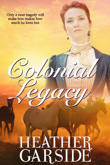 Colonial Legacy - The Kavanaghs, #2 ebook by Heather Garside