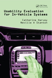 Usability Evaluation for In-Vehicle Systems ebook by Harvey, Catherine