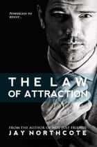 The Law of Attraction ebook by Jay Northcote