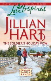 The Soldier's Holiday Vow ebook by Jillian Hart