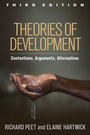 Theories of Development, Third Edition: Contentions, Arguments, Alternatives ebook by Peet, Richard