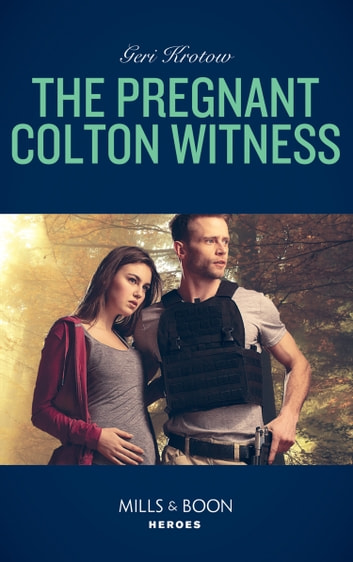 The Pregnant Colton Witness (Mills & Boon Heroes) (The Coltons of Red Ridge, Book 10) 電子書 by Geri Krotow