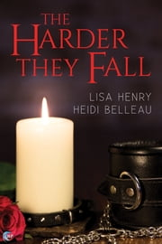 The Harder They Fall - A Rules to Live By Story ebook by Lisa Henry,Heidi Belleau