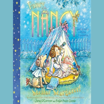 Fancy Nancy: Stellar Stargazer! audiobook by Jane O'Connor