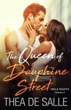 The Queen of Dauphine Street ebook by Thea de Salle