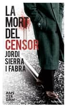 La mort del censor ebook by Jordi Sierra i Fabra